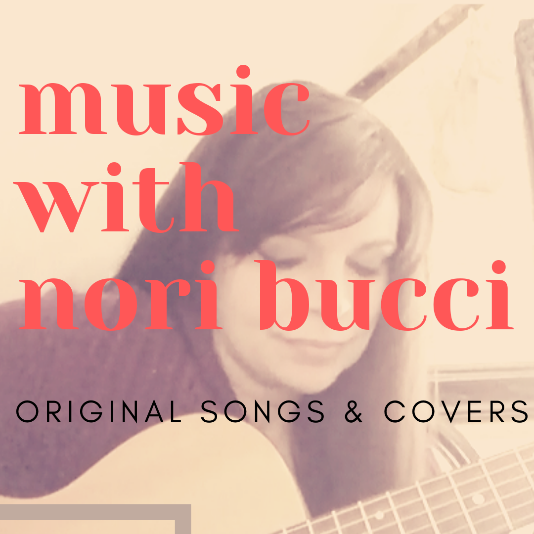 Music with Nori Bucci - original songs and covers