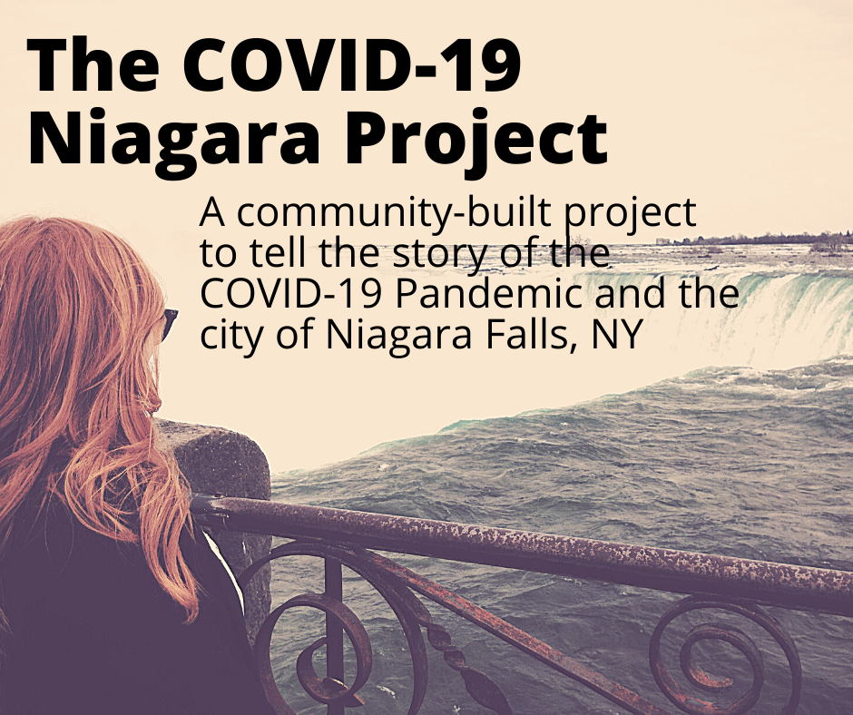 The Covid-19 Niagara Project: A community built project to tell the story of the Covid-19 Pandemic and the city of Niagara Falls, NY
